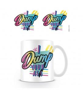 Mug I Dump Your Ass