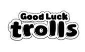 Good Luck Trolls