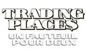 Trading Places (Un Fauteuil Pour Deux)